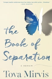 The Book of Separation - A Memoir ebook by Tova Mirvis
