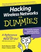 Hacking Wireless Networks For Dummies ebook by Kevin Beaver, Peter T. Davis, Devin K. Akin