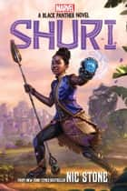 Shuri: A Black Panther Novel (Marvel) ebook by Nic Stone