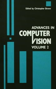 Advances in Computer Vision - Volume 2 ebook by C. Brown,Christopher Brown