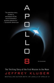 Apollo 8 - The Thrilling Story of the First Mission to the Moon ekitaplar by Jeffrey Kluger
