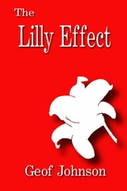 The Lilly Effect ebook by Geof Johnson