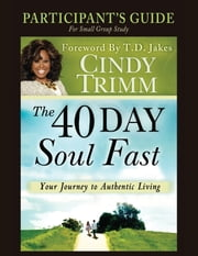The 40 Day Soul Fast Study Guide ebook by Cindy Trimm