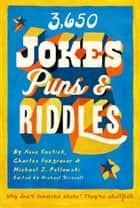 3650 Jokes, Puns, and Riddles ebook by Charles Foxgrover,Anne Kostick,Michael J. Pellowski