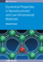 Dynamical Properties in Nanostructured and Low-Dimensional Materials ebook by Michael G Cottam