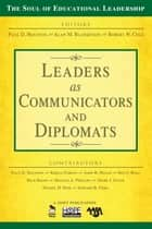 Leaders as Communicators and Diplomats ebook by Paul D. Houston,Alan M. Blankstein,Robert W. Cole