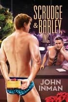 Scrudge & Barley, Inc. ebook by