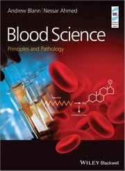 Blood Science - Principles and Pathology ebook by Andrew Blann,Nessar Ahmed