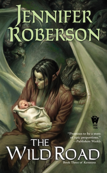The Wild Road - Book Three of Karavans eBook by Jennifer Roberson