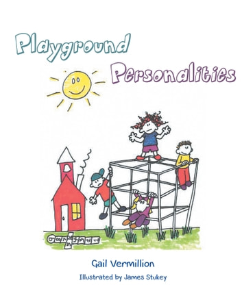 Playground Personalities ebook by Gail Vermillion
