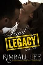 Legal Legacy 2 ebook by Kimball Lee