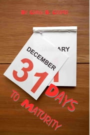 31 Days to Maturity ebook by Craig Cooper
