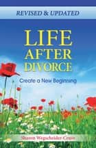 Life After Divorce, Revised & Updated ebook by Sharon Wegscheider-Cruse