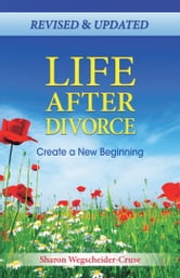 Life After Divorce, Revised & Updated - Create a New Beginning ebook by Sharon Wegscheider-Cruse
