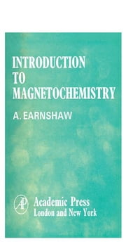 Introduction to Magnetochemistry ebook by Earnshaw, Alan