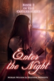 Enter the Night ebook by Norah Wilson,Heather Doherty
