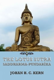 The Lotus Sutra (Saddharma-Pundarika) - Extended Annotated Edition ebook by Jazzybee Verlag,Johan Hendrik Caspar Kern