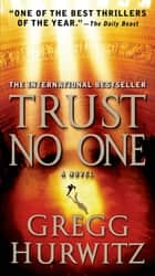 Trust No One ebook by Gregg Hurwitz