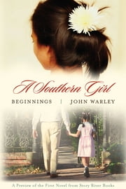 A Southern Girl - Beginnings (preview) ebook by John Warley