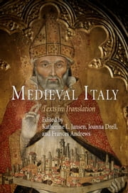 Medieval Italy: Texts in Translation ebook by Jansen, Katherine L.