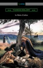 Le Morte d'Arthur (with an Introduction by Edward Strachey) ebook by
