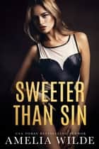 Sweeter Than Sin ebook by Amelia Wilde