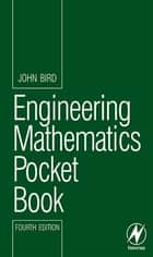 Engineering Mathematics Pocket Book ebook by John Bird