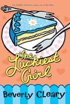 The Luckiest Girl ebook by Beverly Cleary