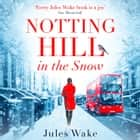 Notting Hill in the Snow audiobook by