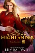 To Bewitch a Highlander - The Isle of Mull Series, #1 ebook by