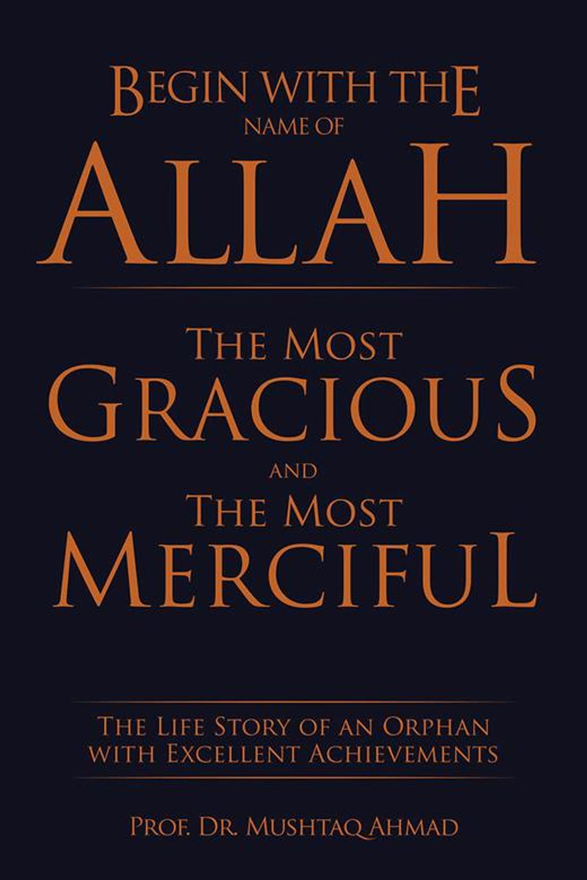 Begin with the Name of Allah the Most Gracious and the Most Merciful eBook by Dr. Mushtaq Ahmad - 9781514474792 | Rakuten Kobo