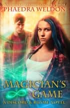Magician's Game ebook by Phaedra Weldon