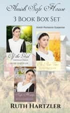Amish Safe House 3 Book Box Set - Amish Romance Suspense ebook by Ruth Hartzler