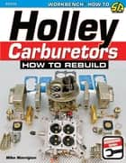 Holley Carburetors ebook by Mike Mavrigian
