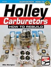 Holley Carburetors - How to Rebuild ebook by Mike Mavrigian
