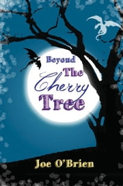 Beyond the Cherry Tree ebook by Joe O'Brien