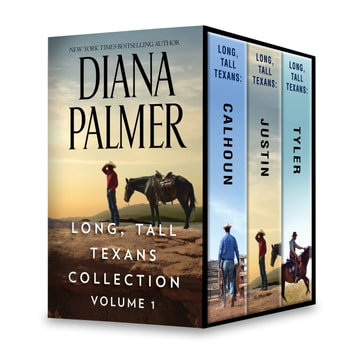 Long, Tall Texans Collection Volume 1 - Long, Tall Texans: Calhoun\Long, Tall Texans: Justin\Long, Tall Texans: Tyler ebook by Diana Palmer