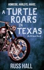 A Turtle Roars in Texas ebook de Russ Hall