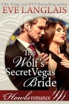 The Wolf's Secret Vegas Bride - Howls Romance ebook by