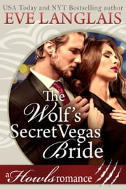 The Wolf's Secret Vegas Bride - Howls Romance ebook by Eve Langlais