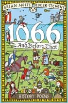 1066 and before that - History Poems ebook by Brian Moses, Roger Stevens