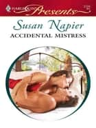 Accidental Mistress ebook by Susan Napier
