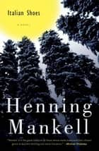 Italian Shoes ebook by Henning Mankell,Laurie Thompson