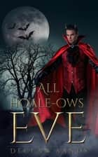 All Hoale-ows Eve ebook by Declan Sands
