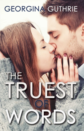The Truest of Words ebook by Georgina Guthrie
