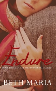 Endure - The Mended Heart Series, #3 ebook by Beth Maria