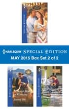 Harlequin Special Edition May 2015 - Box Set 2 of 2 - My Fair Fortune\A Match Made in Montana\His Pregnant Texas Sweetheart ebook by Nancy Robards Thompson, Joanna Sims, Amy Woods