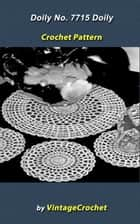 Doily Mat Set No.7715 Vintage Crochet Pattern eBook ebook by Vintage Crochet
