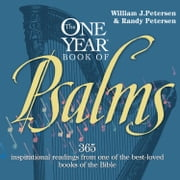 The One Year Book of Psalms - 365 Inspirational Readings From One of the Best-Loved Books of the Bible audiobook by William J Petersen, Randy Petersen