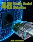 48 Really Useful Web Sites ebook by John McDonnell